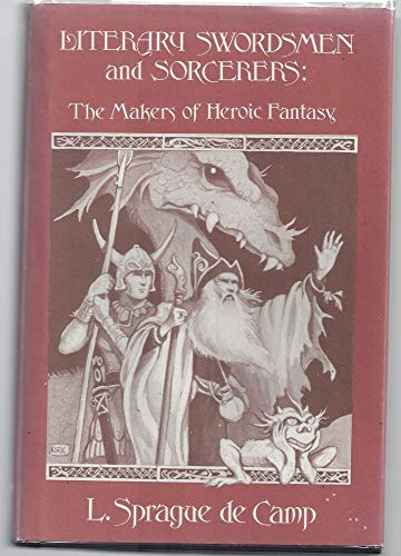 9780870540769: Literary Swordsmen and Sorcerers: The Makers of Heroic Fantasy