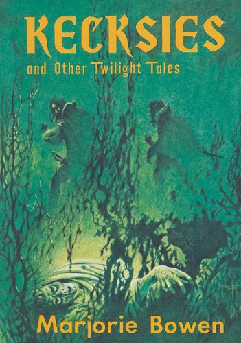 Kecksies and Other Twilight Tales.: BOWEN, Marjorie.