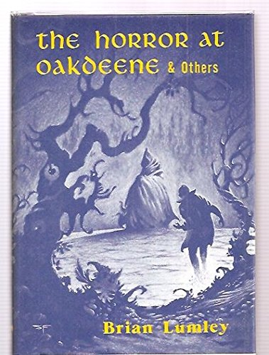 THE HORROR AT OAKDEENE AND OTHERS: Lumley, Brian.