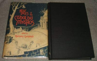 NEW TALES OF THE CTHULHU MYTHOS: Campbell, Ramsey., editor