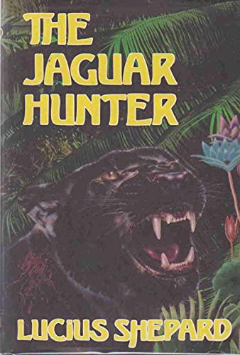 THE JAGUAR HUNTER.: Shepard, Lucius