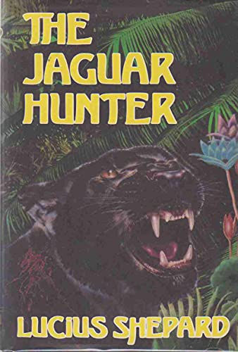 THE JAGUAR HUNTER .: Shepard, Lucius