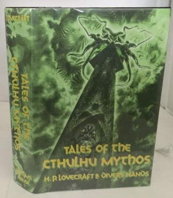 TALES OF THE CTHULHU MYTHOS: Lovecraft, H. P and Divers Hands