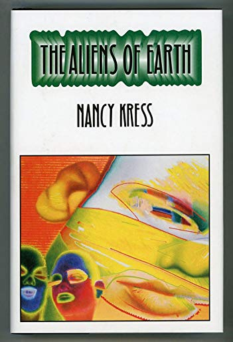 The Aliens of Earth: Kress, Nancy
