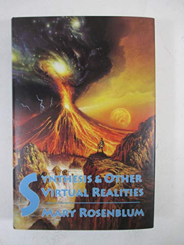 SYNTHESIS & OTHER VIRTUAL REALITIES: Rosenblum, Mary.