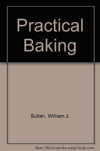 9780870550607: Practical Baking