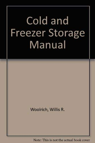 Cold and Freezer Storage Manual (Avi books: Woolrich, Willis R.,