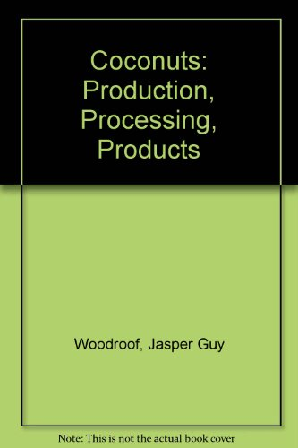 9780870550928: Coconuts: Production, Processing, Products (Major feed and food crops in agriculture and food series)