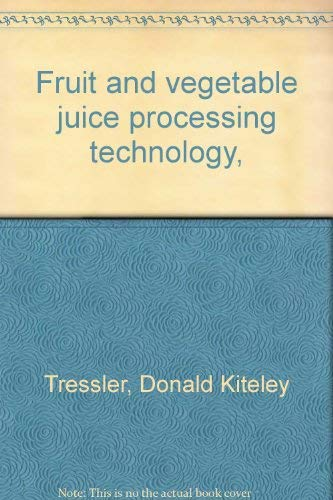 9780870550980: Fruit and vegetable juice processing technology,