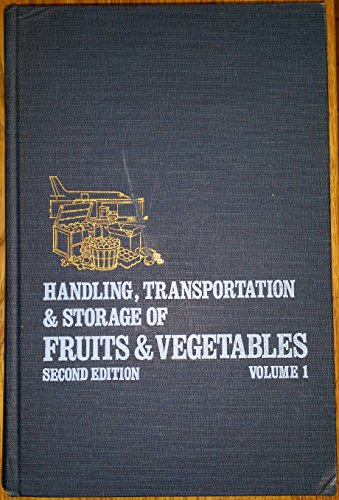 9780870551154: Handling, Transportation and Storage of Fruits and Vegetables: Vegetables and Melons v. 1