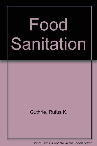 Food Sanitation: Guthrie, Rufus K.