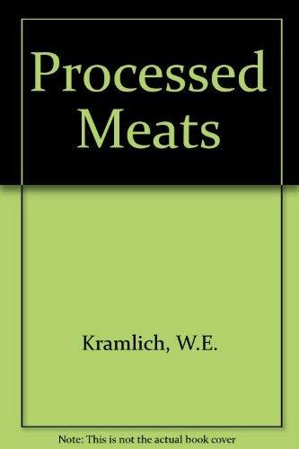Processed meats.: Kramlich, W.E.