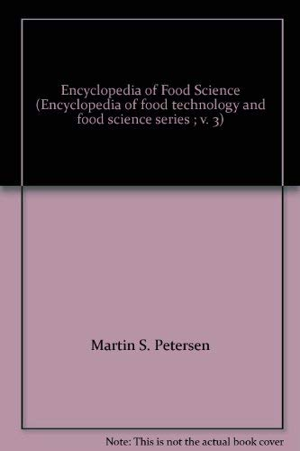 Encyclopedia of Food Science (Encyclopedia of food: Martin S. Petersen,