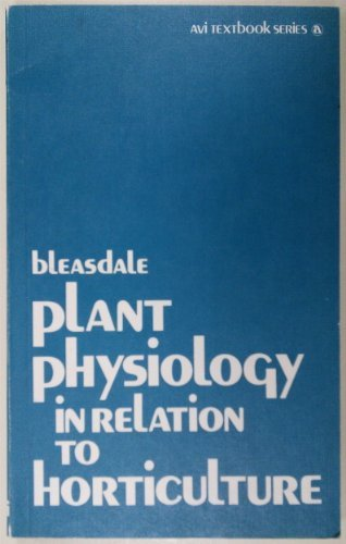Plant Physiology in Relation to Horticulture: J.K.A. Bleasdale
