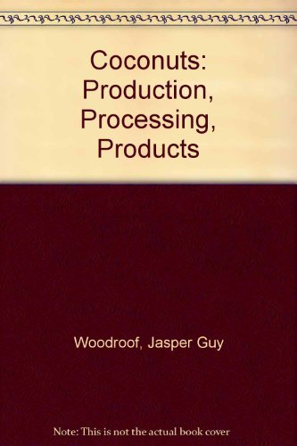9780870552762: Coconuts: Production, processing, products
