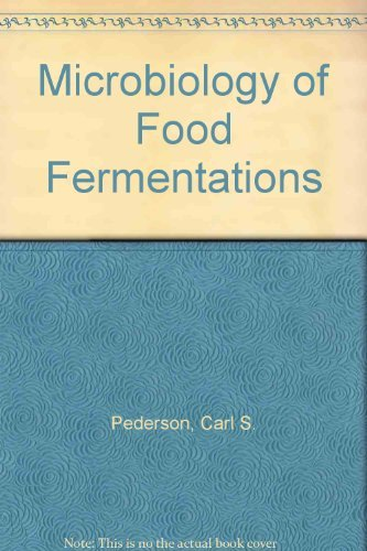 Microbiology of food fermentations: Carl S Pederson