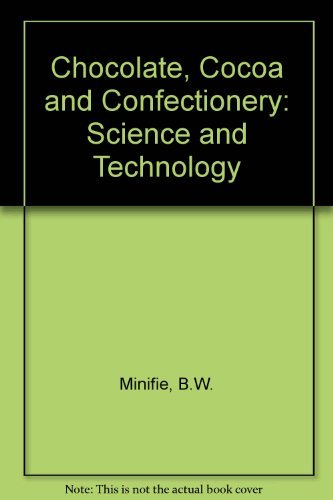 9780870553301: Chocolate, Cocoa and Confectionery: Science and Technology