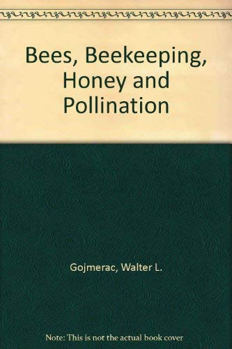 Bees, Beekeeping, Honey and Pollination