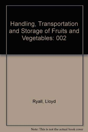 9780870554100: 002: Handling, Transportation and Storage of Fruits and Vegetables: Volume 2: Fruit and Nut Trees