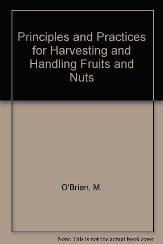 9780870554131: Principles and Practices for Harvesting and Handling Fruits and Nuts