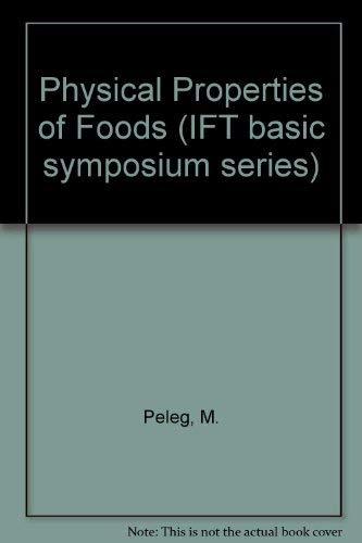 Physical Properties of Foods: Peleg, Micha; Bagley, Edward B. (eds.)