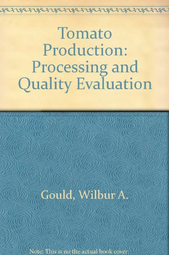 9780870554261: Tomato Production: Processing and Quality Evaluation