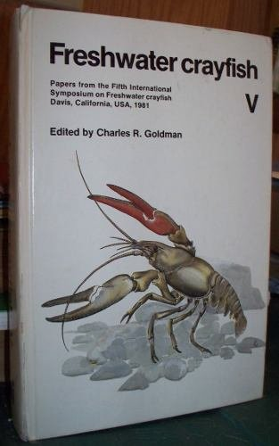 Freshwater Crayfish--V: Papers from the Fifth International Symposium on Freshwater Crayfish, Davis...