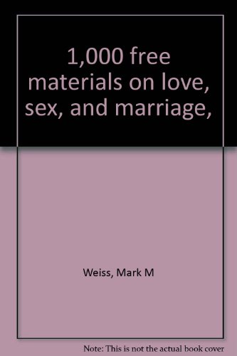 9780870563249: 1,000 free materials on love, sex, and marriage,
