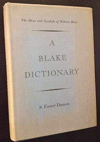 9780870570889: A BLAKE DICTIONARY: The Ideas and Symbols of William Blake