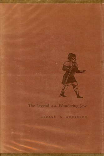 The Legend of the Wandering Jew: George K. Anderson
