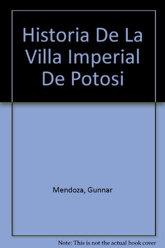 Historia De La Villa Imperial De Potosi: Mendoza, Gunnar