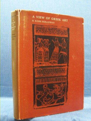 9780870571336: A View of Greek Art