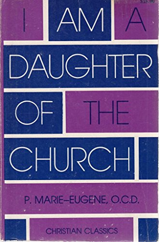 I Am a Daughter of the Church: P. Marie-Eugene