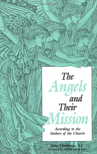 The Angels and Their Mission: According to: Jean Danielou