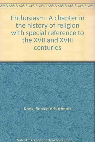 9780870610806: Enthusiasm: A chapter in the history of religion with special reference to the XVII and XVIII centuries