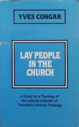 9780870611148: Lay People in the Church: A Study for a Theology of Laity