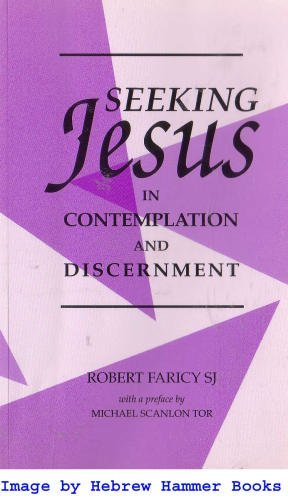 9780870611421: Seeking Jesus in Contemplation & Discern