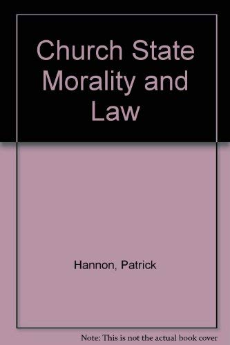 Church State Morality and Law: Hannon, Patrick