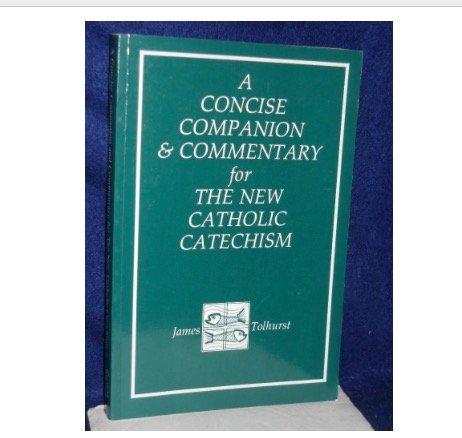 9780870612039: A Concise Companion and Commentary for the New Catholic Catechism