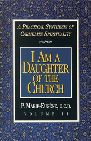 9780870612244: I Am a Daughter of the Church: A Practical Synthesis of Carmelite Spirituality