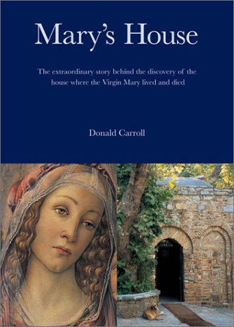 9780870612275: Marys House: The Extraordinary Story Behind the Discovery of the House Where the Virgin Mary Lived and Died