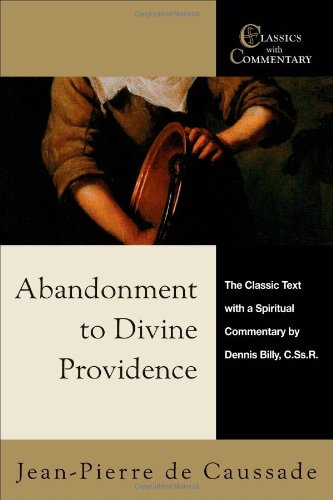 9780870612534: Abandonment to Divine Providence: The Classic Text With a Spiritual Commentary by Dennis Billy (Classics With Commentary)