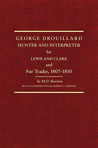 9780870620553: George Drouillard: Hunter and Interpreter for Lewis and Clark and Fur Trader...