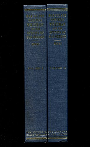 Marcus and Narcissa Whitman and the Opening of Old Oregon 2 volumes: Drury, Clifford M.