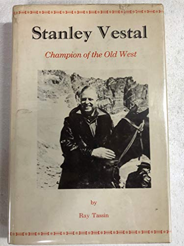 Stanley Vestal, Champion of the Old West