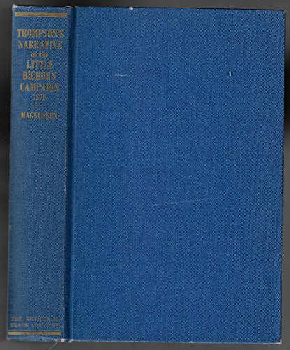 Peter Thompson's narrative of the Little Bighorn Campaign, 1876: A critical analysis of an ...