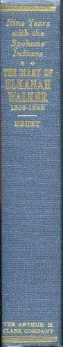 9780870621178: Nine years with the Spokane Indians: The diary, 1838-1848, of Elkanah Walker (Northwest historical series)