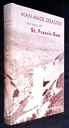 9780870621215: Man-made disaster : The story of St. Francis Dam its place in Southern California's water system, its failure, and the tragedy in the Santa Clara River ... 13, 1928 (Western lands and waters series)