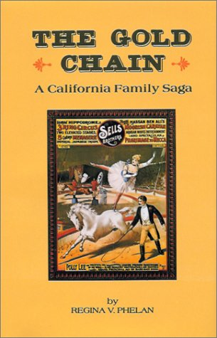 The Gold Chain A California Family Saga: Phelan, Regina V.