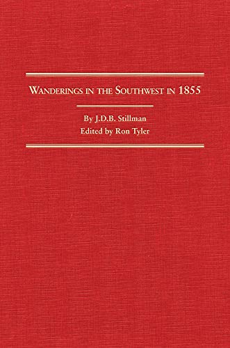 Wandering In The Southwest In 1855 by J. D. B. Stillman: Stillman, J. D. B. Tyler, Ron